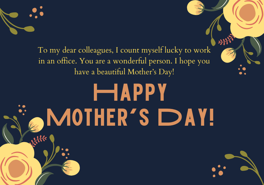 Happy Mothers Day Wishes for Colleagues
