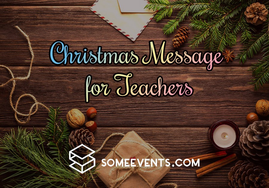40 Christmas Message for Teachers to Make Them Happy - Some Events